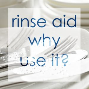 Dishwasher Rinse Aid Why Use It?